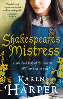 Shakespeare's Mistress : Historical Fiction, Paperback Book