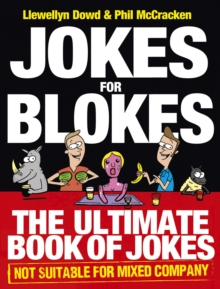 Jokes for Blokes : The Ultimate Book of Jokes not Suitable for Mixed Company, Paperback / softback Book