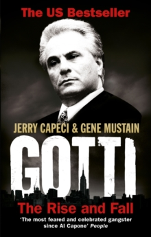 Gotti : The Rise and Fall, Paperback Book