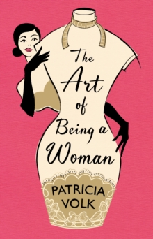 The Art of Being a Woman : My Mother, Schiaparelli, and Me, Hardback Book