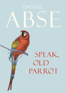 Speak, Old Parrot, Hardback Book