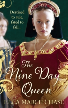The Nine Day Queen : Tudor Historical Fiction, Paperback / softback Book