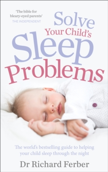 Solve Your Child's Sleep Problems, Paperback / softback Book
