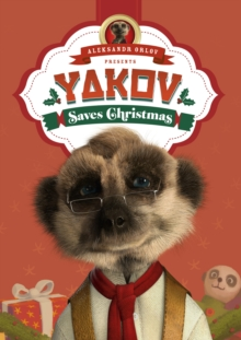 Yakov Saves Christmas : (Meerkat Tales), Hardback Book
