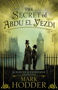The Secret of Abdu El Yezdi : The Burton & Swinburne Adventures, Paperback / softback Book