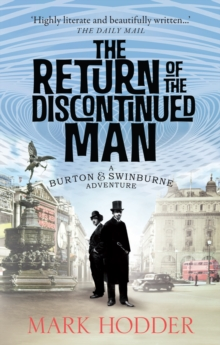 The Return of the Discontinued Man : The Burton & Swinburne Adventures, Paperback Book