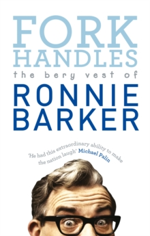 Fork Handles : The Bery Vest of Ronnie Barker, Paperback / softback Book