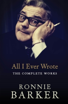 All I Ever Wrote : The Complete Works, Paperback Book