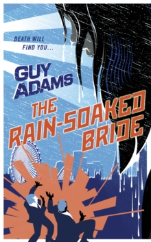 The Rain-Soaked Bride, Hardback Book