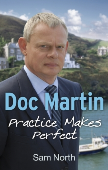 Doc Martin: Practice Makes Perfect, Paperback Book