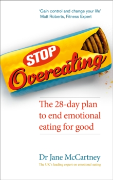 Stop Overeating : The 28-day plan to end emotional eating, Paperback / softback Book