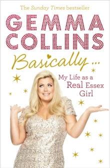Basically... : My Life as a Real Essex Girl, Paperback / softback Book