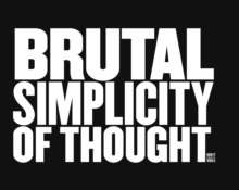 Brutal Simplicity of Thought, Hardback Book