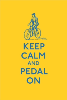 Keep Calm and Pedal on, Hardback Book