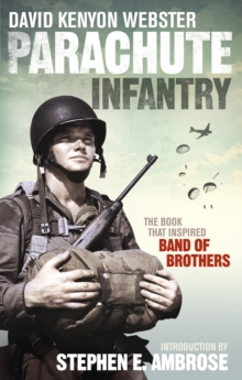 Parachute Infantry : The Book That Inspired Band of Brothers, Paperback Book