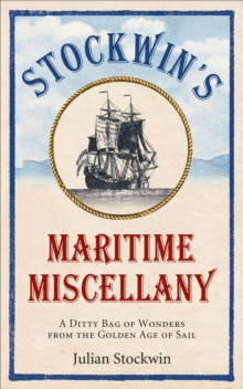 Stockwin's Maritime Miscellany : A Ditty Bag of Wonders from the Golden Age of Sail, Paperback Book