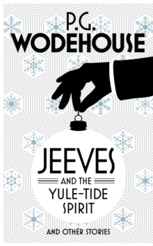 Jeeves and the Yuletide Spirit and Other Stories, Hardback Book