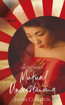A Dictionary of Mutual Understanding : The compelling Richard and Judy Summer Book Club winner, Hardback Book