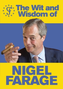 The Wit and Wisdom of Nigel Farage, Paperback / softback Book