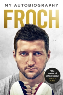 Froch : My Autobiography, Paperback Book