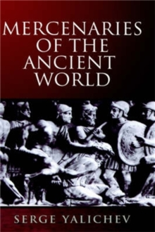 Mercenaries of the Ancient World, Paperback / softback Book