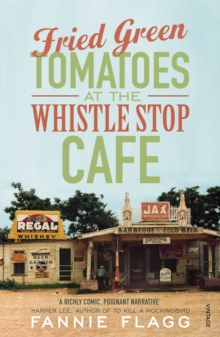 Fried Green Tomatoes at the Whistle Stop Cafe, Paperback Book