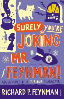 Surely You're Joking Mr Feynman : Adventures of a Curious Character as Told to Ralph Leighton, Paperback / softback Book