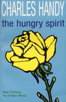 The Hungry Spirit : New Thinking for a New World, Paperback Book