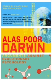 Alas Poor Darwin : Arguments Against Evolutionary Psychology, Paperback / softback Book