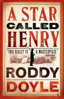 A Star Called Henry, Paperback / softback Book