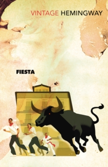 Fiesta : The Sun Also Rises, Paperback / softback Book