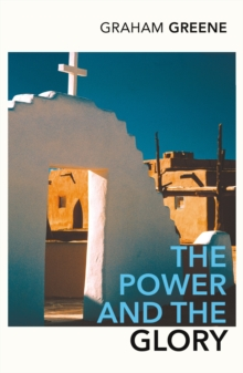 The Power And The Glory, Paperback / softback Book