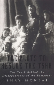 The Plots To Rescue The Tsar, Paperback Book