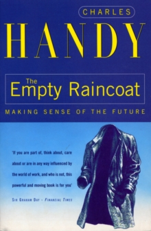 The Empty Raincoat : Making Sense of the Future, Paperback Book