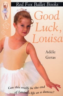 Good Luck, Louisa! : Little Swan Ballet Book 6, Paperback Book