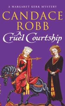 A Cruel Courtship : (Margaret Kerr Trilogy: Book 3), Paperback / softback Book