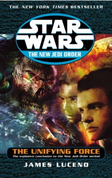 Star Wars: The New Jedi Order - The Unifying Force, Paperback Book