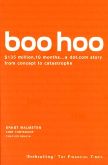 Boo Hoo : A Dot.Com Story from Concept to Catastrophe, Paperback / softback Book