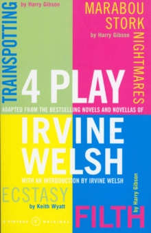 4 Play : Trainspotting, Ecstasy, Filth and Marabou Stork Nightmares, Paperback / softback Book