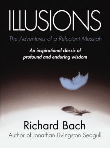 Illusions : The Adventures of a Reluctant Messiah, Paperback Book
