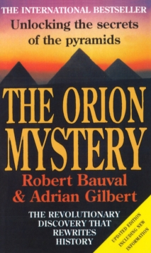 The Orion Mystery : Unlocking the Secrets of the Pyramids, Paperback Book