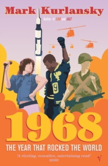 1968 : The Year That Rocked the World, Paperback Book