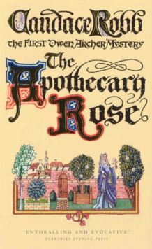 The Apothecary Rose : The First Owen Archer Mystery, Paperback Book