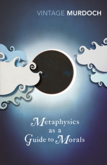 Metaphysics as a Guide to Morals, Paperback / softback Book