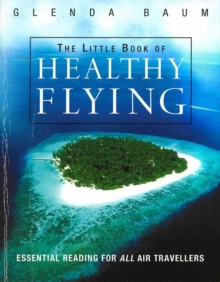 The Little Book Of Healthy Flying, Paperback Book