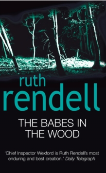 The Babes In The Wood : (A Wexford Case), Paperback Book
