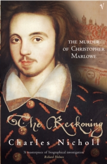The Reckoning : The Murder of Christopher Marlowe, Paperback Book