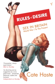 Rules Of Desire : Sex in Britain: World War 1 to the Present, Paperback / softback Book