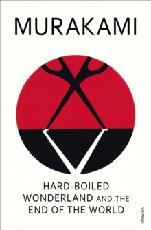Hard-Boiled Wonderland And The End Of The World, Paperback / softback Book
