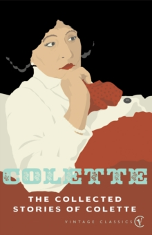 The Collected Stories Of Colette, Paperback / softback Book
